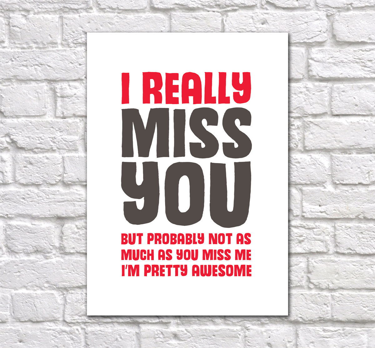 I Really Miss You But Probably Not As Much As You Miss Me
